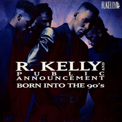 R. Kelly & Public Announcement - Born into the 90's