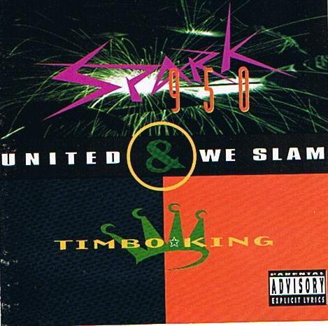 Sparks 950 & Timbo King - United We Slam