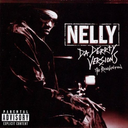 Nelly - Da Derrty Versions the Reinvention