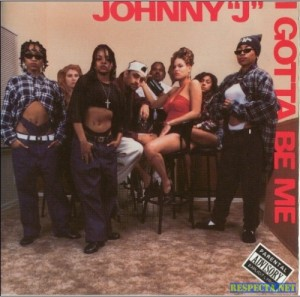 Johnny J - I Gotta be Me